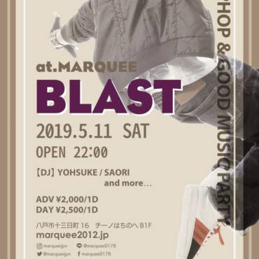 2019.5.11.SAT 『BLAST』HIPHOP&GOOD MUSIC PARTY!!