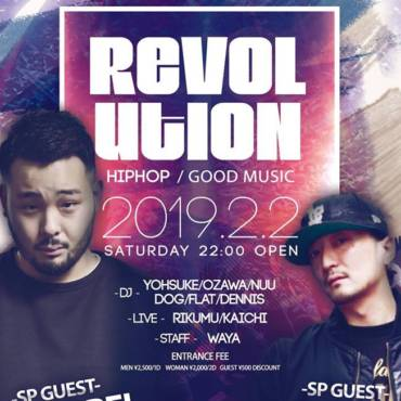 2019.2.2.SAT 『REVOLUTION』HIPHOP,GOOD MUSIC PARTY SPECIAL GUESTにはDJ IPPEIとDJ MARZが登場!!0:00まで女性入場無料!!