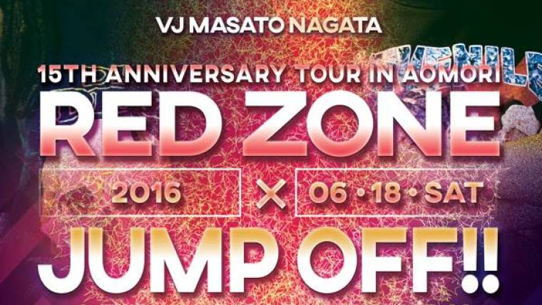 2016.6.18.SAT  『RED ZONE 15TH ANNIVERSARY TOUR in AOMORI × JUMP OFF!! 4TH ANNIVERSARY!』
