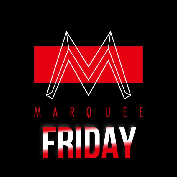 MARQUEE FRIDAY960210_423076294487446_1869789419_n