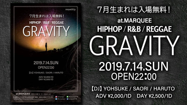 2019.7.14.SUN 『GRAVITY』HIP HOP.R&B.EDM.TOP40など様々なGENREでフロアをロックするALL MIX PARTY!!