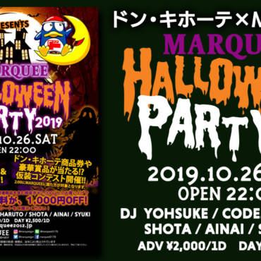 2019.10.26.SAT ドン・キホーテ × マーキー PRESENTS 『HALLOWEEN PARTY 2019』