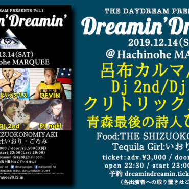 2019.12.14.SAT 『THE DAYDREAM PRESENTS Vol.1 Dreamin' Dreamin'』