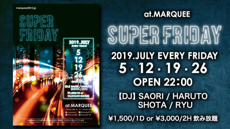 2019.EVERY FRIDAY 『SUPER FRIDAY』